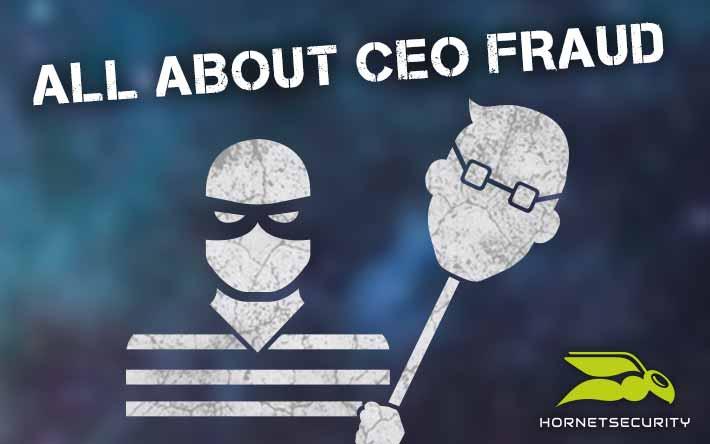 CEO-Fraud – alte Masche, bleibende Gefahr